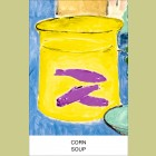 John Baldessari Corn Soup